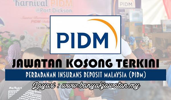 Jawatan Kosong 2017 di Perbadanan Insurans Deposit Malaysia (PIDM) www.banyakjawatan.my