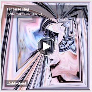 https://www.mixcloud.com/straatsalaat/fraanse-slag/
