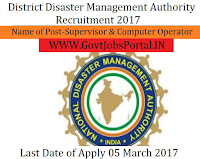 District Disaster Management Authority Recruitment 2017 –Duty In-charge/ Supervisor & Data Entry Operator