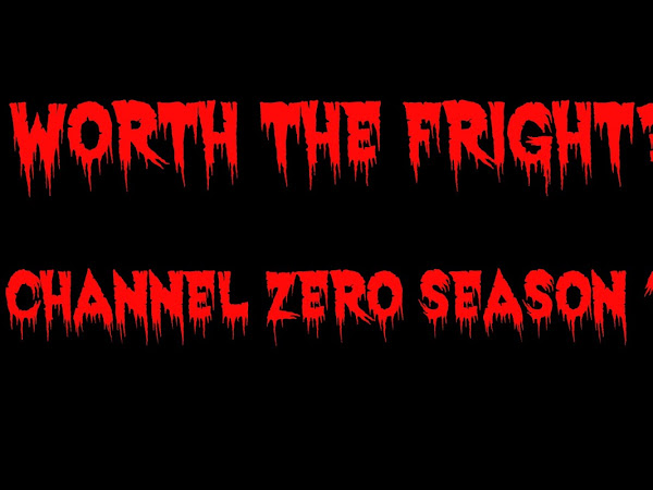IS CHANNEL ZERO WORTH THE FRIGHT?