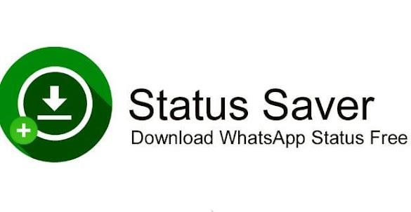 Cara Download Video Dari Status WhatsApp Menggunakan Aplikasi Status Saver