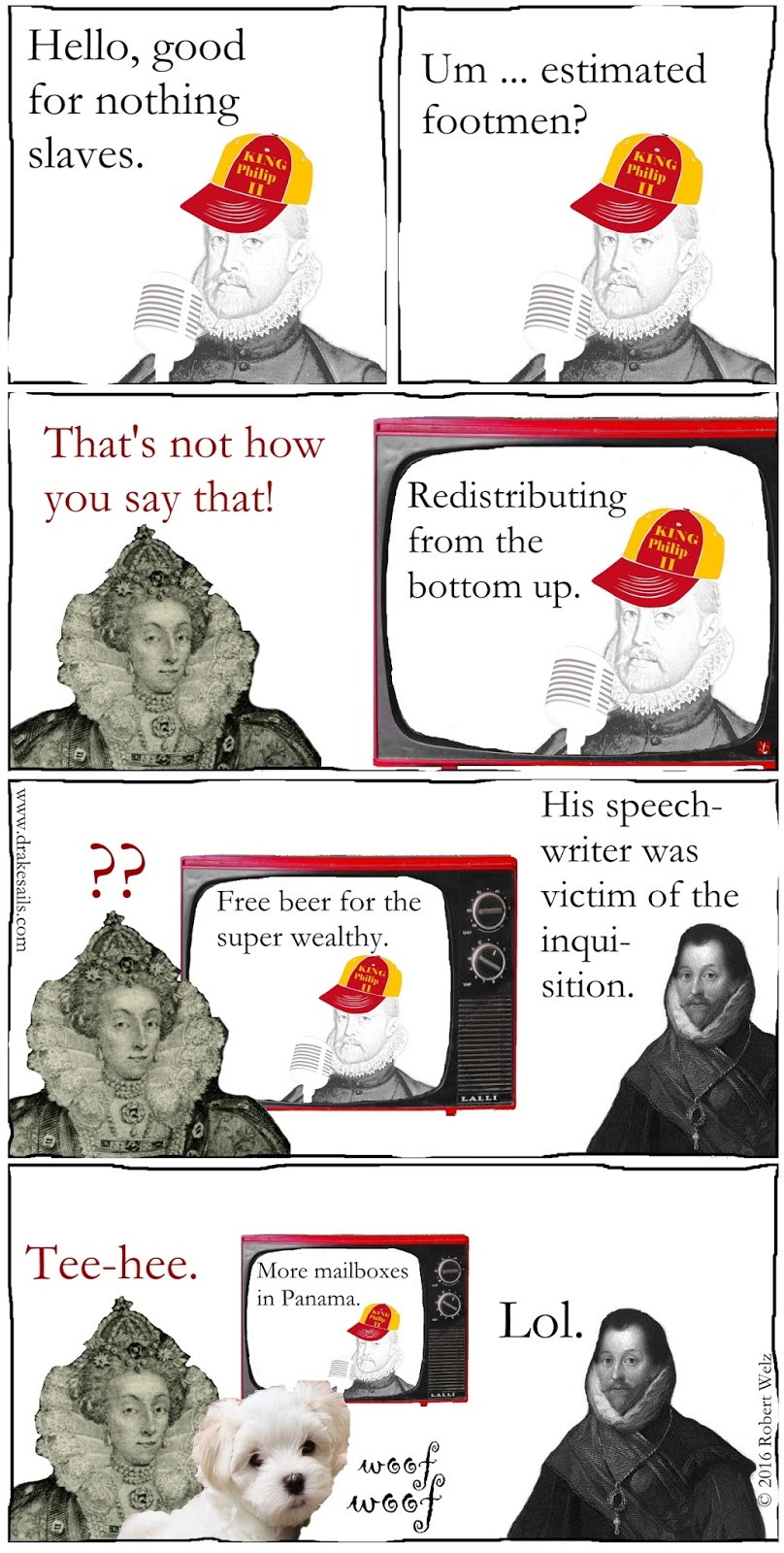history comedy satire comic. The speechwriter for King Philip II was a victim of the Spanish Inquisition. Elizabeth I and Francis Drake are amused.