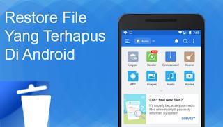 2 Cara Mengembalikan File Yang Terhapus Di HP Android Dalam Waktu 5 Menit