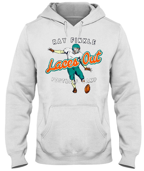 Ray Finkle Laces Out Hoodie, Ray Finkle Laces Out Sweatshirt, Ray Finkle Laces Out Sweater, Ray Finkle Laces Out TShirt,