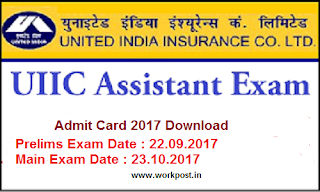 UIIC Assistant Exam Admit Card 2017