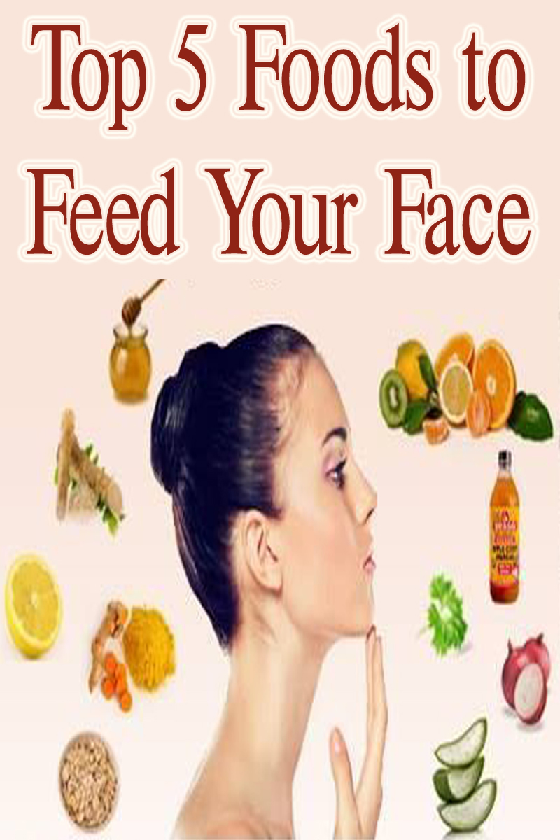 Top 5 Foods to Feed Your Face