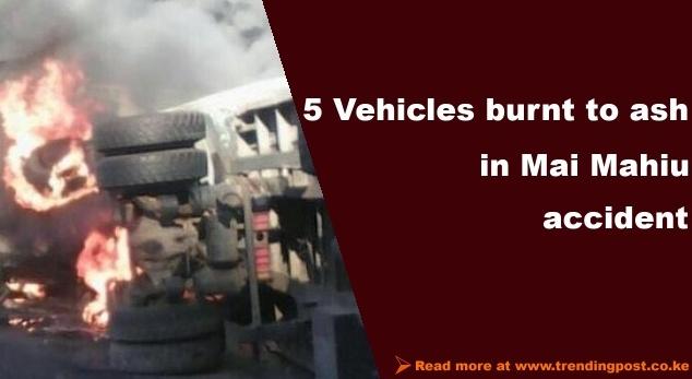 5 vehicles burnt in Mai Mahiu accident