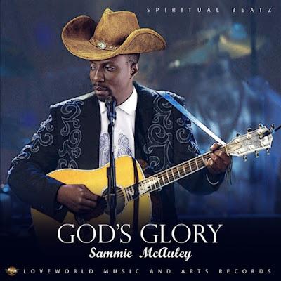 Music: Sammie Mcauley – God's Glory