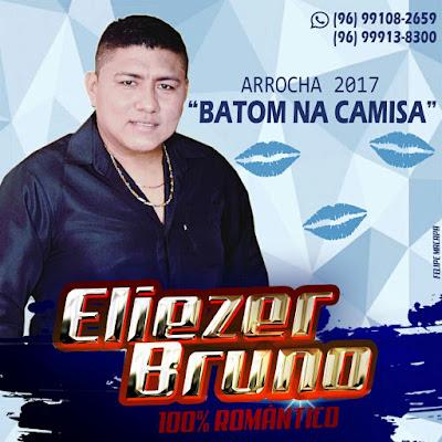 14/01/07 ELIEZER BRUNO - BATOM NA CAMISA (2017)