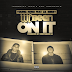 "Young Nero ft. Lil Bibby - ""We Been On It"""
