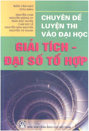 Chuyên đề luyện thi vào Đại học Giải tích Đại số tổ hợp - Trần Văn Hạo