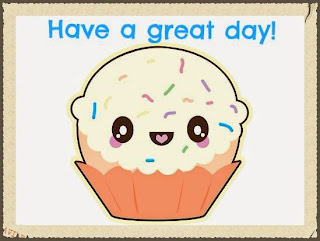 have a great day cupcake