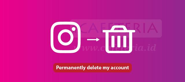 cara menghapus permanen akun instagram
