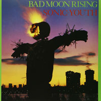Worst to Best: Sonic Youth: 13. Bad Moon Rising