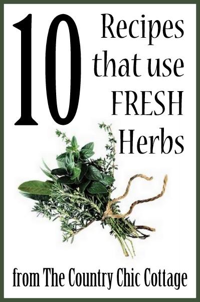 10 Recipes that use Fresh Herbs