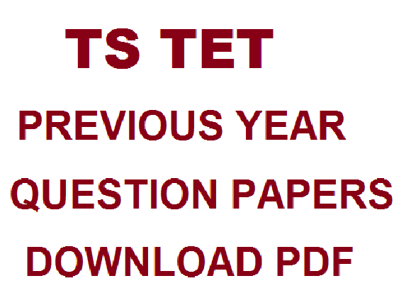 TS TET Previous Years Question Papers PDF Download Questions With Answers / Solutions