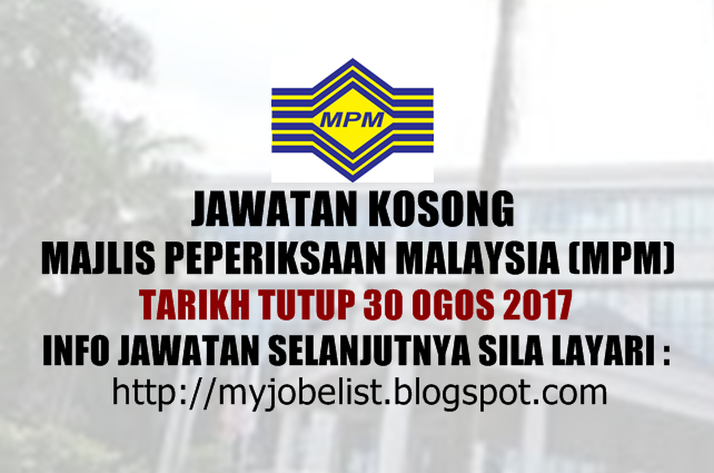 Jawatan Kosong di Majlis Peperiksaan Malaysia (MPM) Ogos 2017