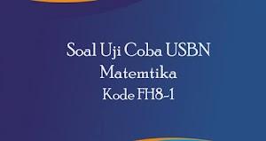 Soal Uji Coba USBN SD/MI Matematika Kode FH8-1