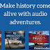 Four Ways That Audio Adventures Can Make History Come Alive for Your Kids