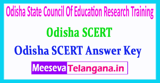 Odisha SCERT Answer Key State Council Of Education Research Training 2018 Entrance Exam Answer Key Download
