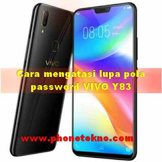 Cara mengatasi lupa pola sandi password Vivo Y83