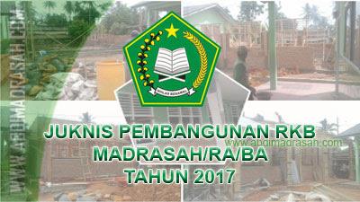 Juknis Program Bantuan Pembangunan Ruang Kelas Baru Untuk Madrasah/RA/BA Tahun 2017