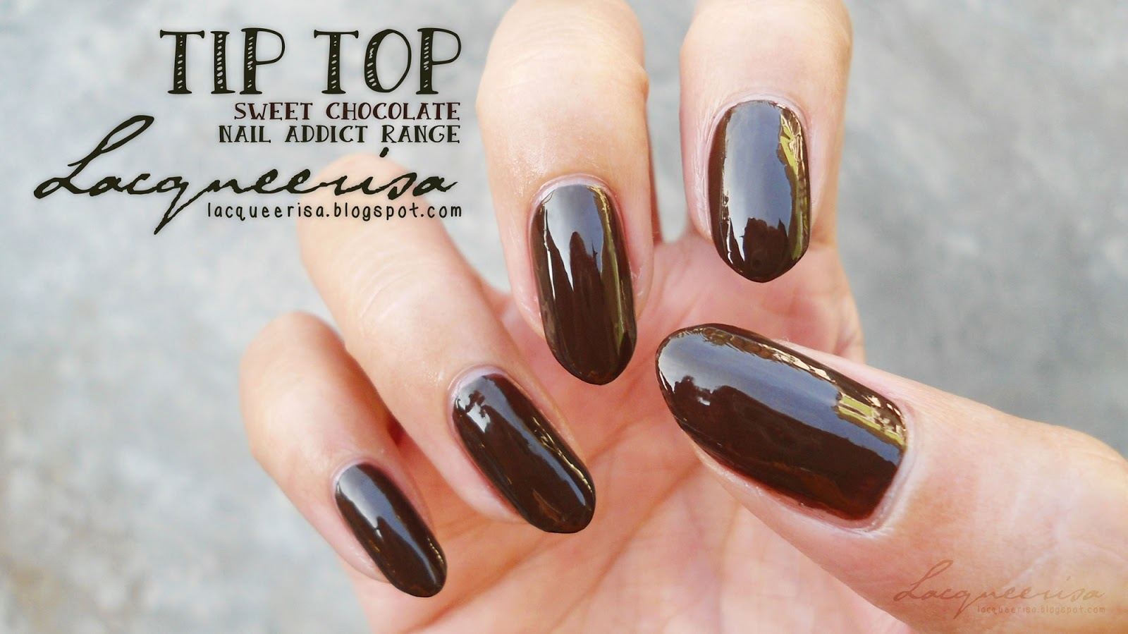 Lacqueerisa: Tip Top Nail Addict, Sweet Chocolate
