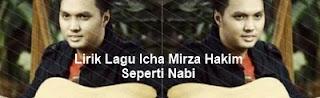 Lirik Lagu Icha Mirza Hakim - Seperti Nabi