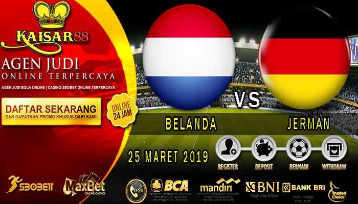 PREDIKSI BOLA TERPERCAYA BELANDA VS JERMAN 25 MARET 2019
