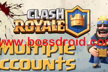 Cara Main 10 Akun Clash Royale di HP Android