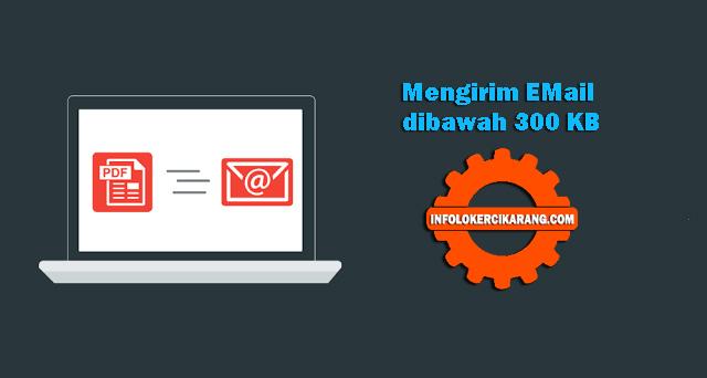 Cara Kirim Surat Lamaran Kerja Via Email - 300 KB