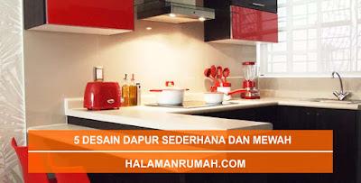 Contoh Desain Dapur Sederhana Dan Mewah