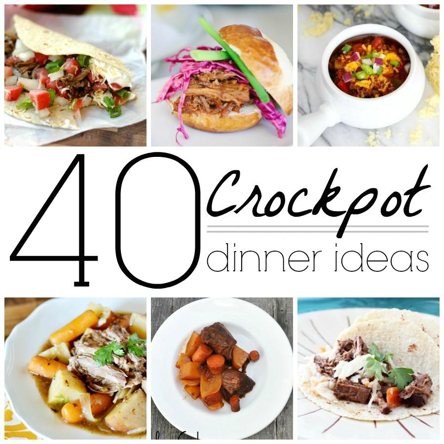 Crockpot Ideas: 40 Crockpot Dinner Ideas