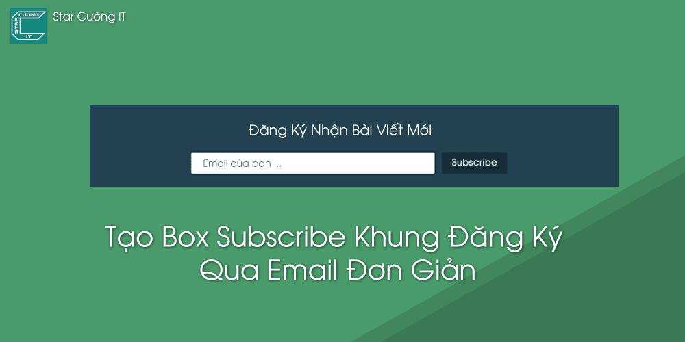 Tạo Box Subscribe Khung Đăng Ký Qua Email Đơn Giản
