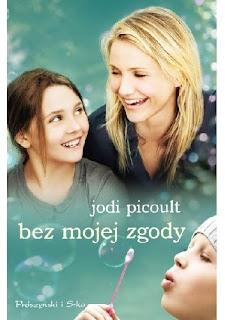 Bez mojej zgody- Jodi Picoult