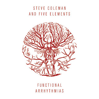 Steve Coleman, Five Elements, Functional Arrhythmias