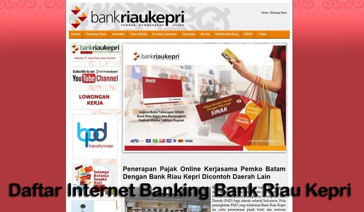 Cara Daftar Internet Banking Bank Riau Kepri