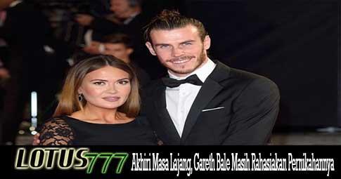 Akhiri Masa Lajang, Gareth Bale Masih Rahasiakan Pernikahannya
