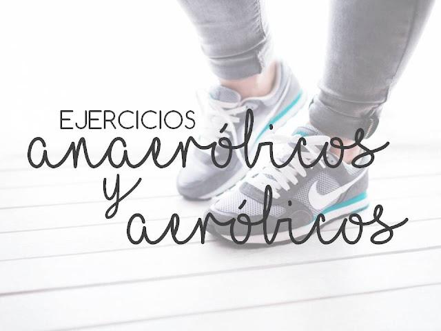 EJERCICIOS ANAERÓBICOS Y AERÓBICOS