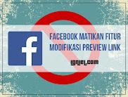 Facebook Matikan Fitur Untuk Modifikasi Preview Link