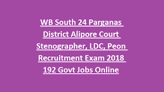 WB South 24 Parganas District Alipore Court Stenographer, LDC, Peon Recruitment Exam Notification 2018 192 Govt Jobs Online
