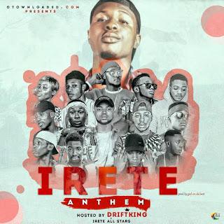 MUSIC: Drift King X Irete All Stars – Irete Anthem 1