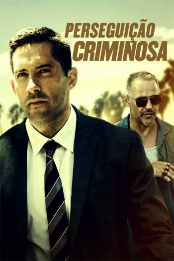Perseguição Criminosa Torrent – BluRay 720p/1080p Dual Áudio