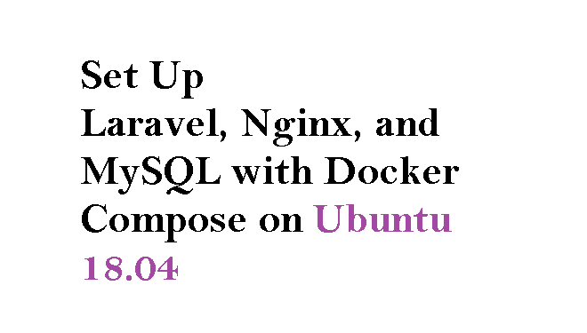 How To Set Up Laravel, Nginx, and MySQL with Docker Compose on