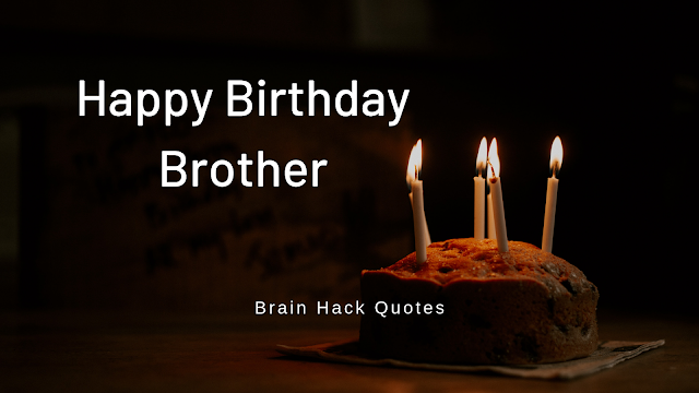 14 Birthday Wishes, Quotes Your Brother - Brain Hack Quotes