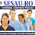 Concurso Sesau - RO 2017: para 1.136 vagas na Saúde-RO