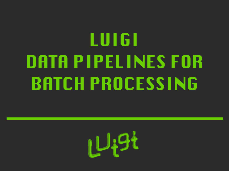 Luigi – data pipelines for batch processing