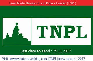 TNPL Recruitment  2017 , Tamil Nadu Newsprint and Papers Limited (TNPL) – Job vacancies