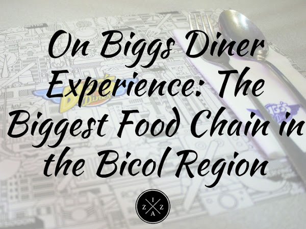 On Biggs Diner Experience : The Biggest Food Chain in the Bicol Region