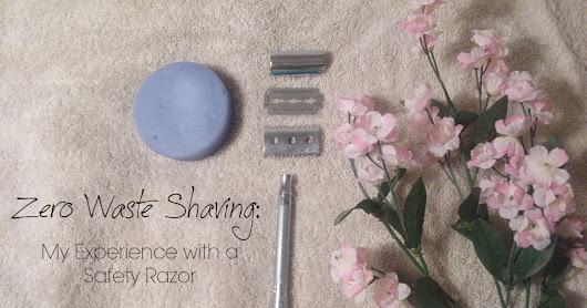 Zero Waste Shaving: My Experience With a Safety Razor